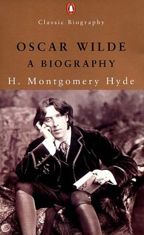 Oscar Wilde: A Biography (Penguin Classic Biography)