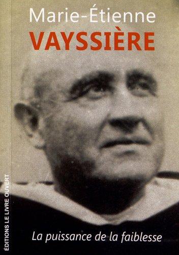 Marie-Etienne Vayssière La puissance de la faiblesse