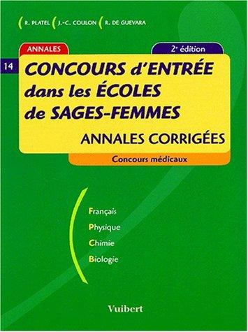 Concours d'entrée dans les écoles de sages-femmes. Annales corrigées, 2ème édition