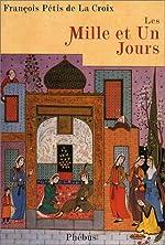 Les Mille et un jours - Contes persans de François Pétis de La Croix