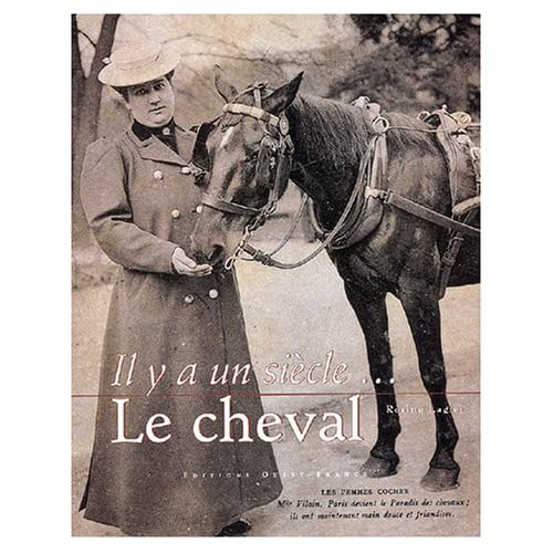 Il y a un siècle... : Le cheval