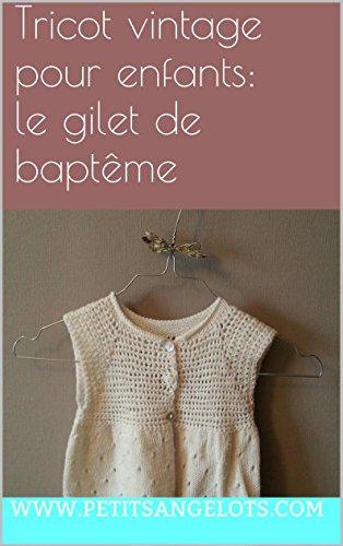 tricot-vintage-pour-enfants-le-gilet-de-baptme-modle-tricot-pour-bb
