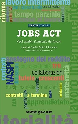 Jobs act: Così cambia il mercato del lavoro
