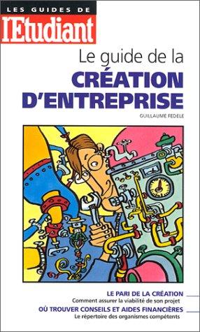 Le Guide de la création d'entreprise