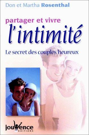 Partager et vivre l'intimité : Le Secret des couples heureux