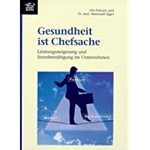 Gesundheit ist Chefsache: Leistungssteigerung und Stressbewältigung im Unternehmen by Ole Petersen (1999-09-05)