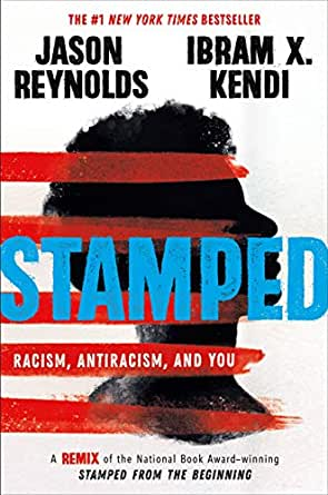 Stamped: Racism, Antiracism, and You: A Remix of the National Book  Award-winning Stamped from the Beginning eBook: Reynolds, Jason, Kendi,  Ibram X.: Amazon.in: Kindle Store
