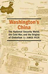 Washington's China: The National Security World, the Cold War, and the Origins of Globalism (Culture, Politics & the Cold War)