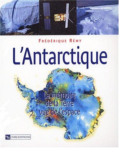 Antarctique, présent, passé, futur par Frédérique Remy