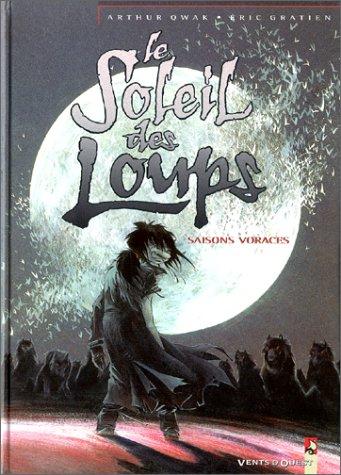 Le Soleil des loups, tome 3 : Saisons voraces