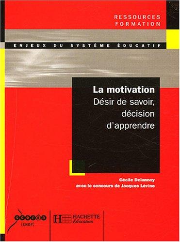 La motivation : Désir de savoir décision d'apprendre