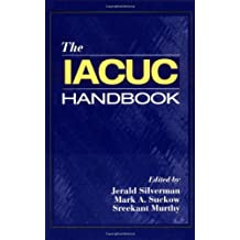 The IACUC Handbook: The Basic Unit of an Effective Animal Care and Use Program