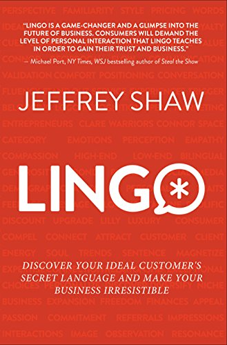 LINGO: Discover Your Ideal Customer's Secret Language and Make Your Business Irresistible (English Edition)