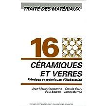 Céramiques et verres: Traité des matériaux - Volume 16