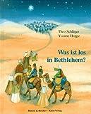Was ist los in Bethlehem? - Theo Schläger