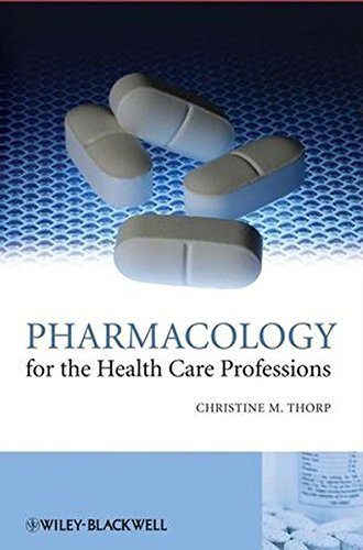 Pharmacology for the Health Care Professions by Christine M. Thorp (2008-11-17)