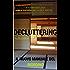 Decluttering: il nuovo metodo del riordino della casa e della mente, ovvero riorganizzare casa, decluttering, decluttering italiano, riordino, riordinare, ... feng shui, clutter, casa armadio)