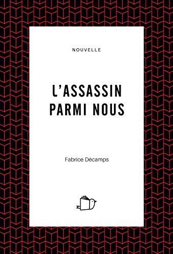 LASSASSIN PARMI NOUS (nouvelle)