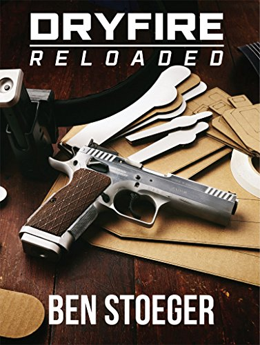 DryFire Reloaded (English Edition) por Ben Stoeger