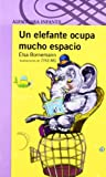 UN ELEFANTE OCUPA MUCHO ESPACIO (Infantil Morada 8 Años)