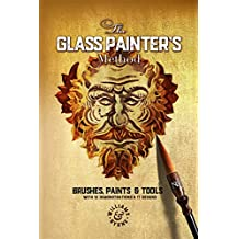 The Glass Painter's Method: Brushes, Paints & Tools (English Edition)