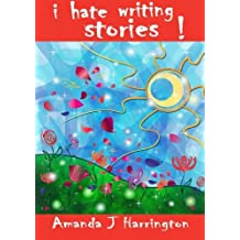 I Hate Writing Stories!