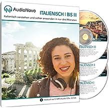 AudioNovo Italienisch I – III: In nur 3 Monaten schnell und einfach Italienisch lernen - Audio-Sprachkurs Italienisch für Anfänger und Fortgeschrittene (Italienisch Sprachkurs, Hörbuch 42 Std. Audio)