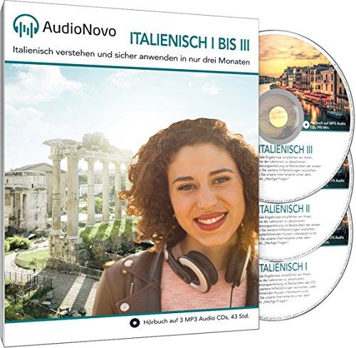 AudioNovo Italienisch I – III: In nur 3 Monaten schnell und einfach Italienisch lernen -...