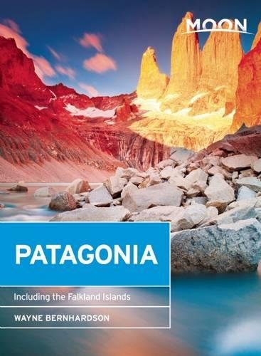 Moon Patagonia (4th ed): Including the Falkland Islands