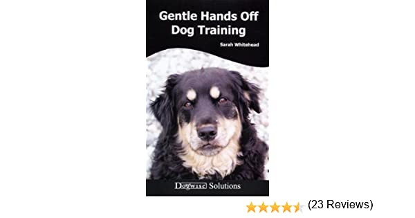 Gentle hands off dog training dogwise solutions ebook sarah gentle hands off dog training dogwise solutions ebook sarah whitehead amazon kindle store fandeluxe Document