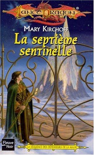 La séquence des défenseurs de la magie Tome 3 : La septième sentinelle par Mary Kirchoff