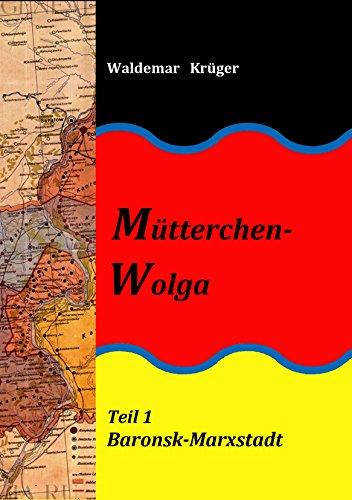 Mütterchen-Wolga: Teil Baronsk Marxstadt