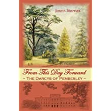 From This Day Forward: The Darcys of Pemberley by Joana Starnes (2013-05-03)