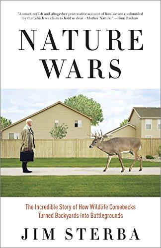 Nature Wars: The Incredible Story of How Wildlife Comebacks Turned Backyards Into Battlegrounds por Jim Sterba