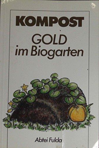 Kompost - Gold im Biogarten: Richtlinien zur Kompostgewinnung und Kompostanwendung