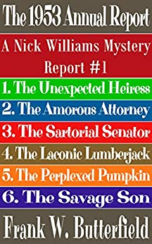 The 1953 Annual Report (A Nick Williams Mystery Report) by [Butterfield, Frank W.]