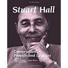 Stuart Hall: Conversations, Projects, and Legacies