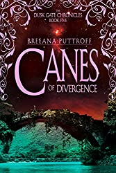 Canes of Divergence (Dusk Gate Chronicles Book 5)