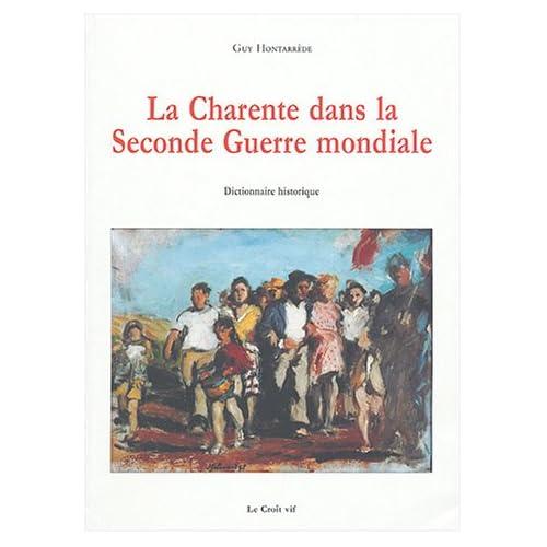 La Charente dans la Seconde guerre mondiale : Dictionnaire historique
