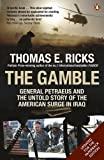 The Gamble: General Petraeus and the Untold Story of the American Surge in Iraq, 2006 - 2008