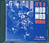ITS A MOD MOD WORLD (THE HI-LO COMPILATION) by VARIOUS