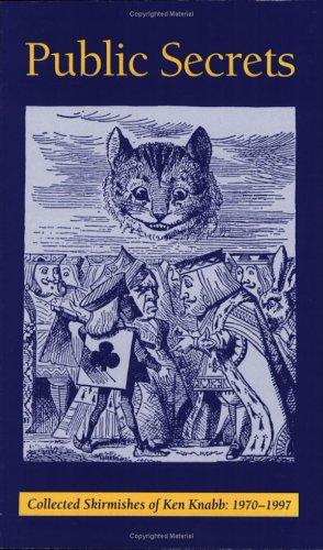 Public Secrets: Collected Skirmishes of Ken Knabb: 1970-1997