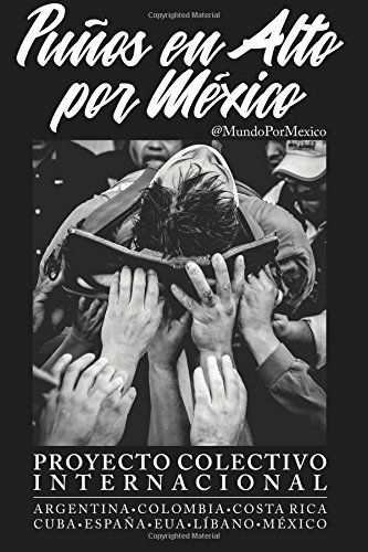 Puños en Alto por México: Proyecto Colectivo Internacional