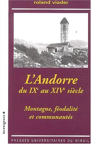 L'Andorre du IXème au XIVème siècle : Montagne, féodalité et communautés