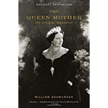 The Queen Mother: The Official Biography by William Shawcross (2010-11-16)