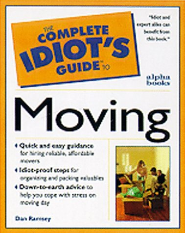 The Complete Idiot's Guide to Smart Moving