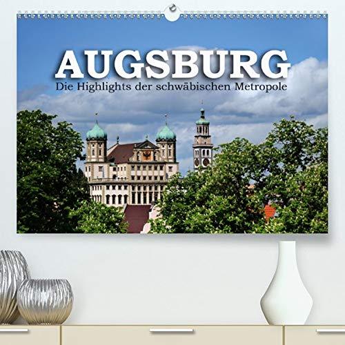 Augsburg - Die Highlights der schwäbischen Metropole (Premium, hochwertiger DIN A2 Wandkalender 2020, Kunstdruck in Hochglanz): Die wichtigsten ... (Monatskalender, 14 Seiten ) (CALVENDO Orte)
