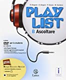 Playlist. Vol. B: Ascoltare. Per la Scuola media. Con e-book. Con espansione online