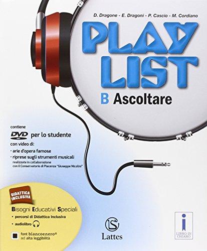Playlist. Vol. B: Ascoltare. Con e-book. Con espansione online. Per la Scuola media
