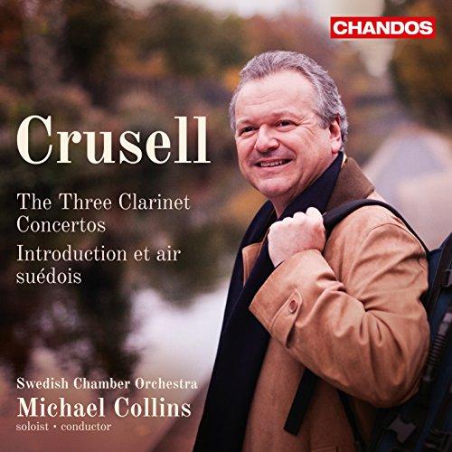 Crusell: Clarinet Concertos & ...
